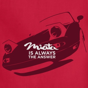 Miata is always the answer T-Shirts - Adjustable Apron