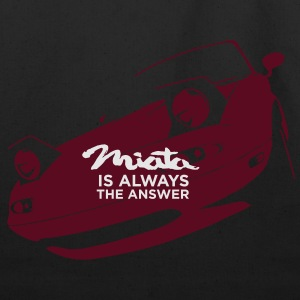 Miata is always the answer T-Shirts - Eco-Friendly Cotton Tote