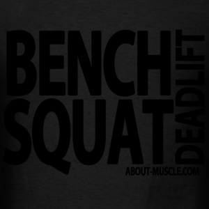 Bench Squat Deadlift Hoodies - Men's T-Shirt