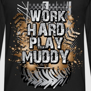 Work Hard Play Muddy Kids' Shirts - Men's Premium Long Sleeve T-Shirt