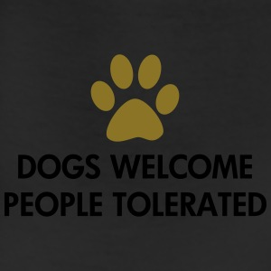 Dogs Welcome People Tolerated - Leggings