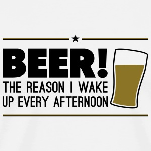 Beer! The reason i wake up every afternoon Long Sleeve Shirts - Men's Premium T-Shirt