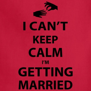 I Can't keep calm I'm getting married Women's T-Shirts - Adjustable Apron