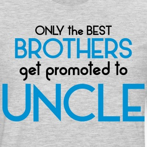 Best Brothers Get Promoted To Uncle T-Shirts - Men's Premium Long Sleeve T-Shirt
