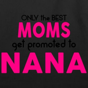 BEST MOMS GET PROMOTED TO NANA Women's T-Shirts - Eco-Friendly Cotton Tote