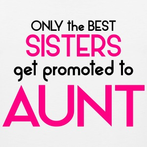 Best Sisters Get Promoted To Aunt Women's T-Shirts - Men's Premium Tank
