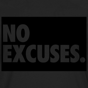 No Excuses T-Shirts - Men's Premium Long Sleeve T-Shirt