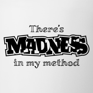 There's Madness In My Method T-Shirts - Coffee/Tea Mug