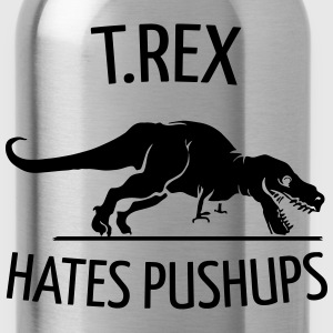 T.Rex Hates Pushups Long Sleeve Shirts - Water Bottle