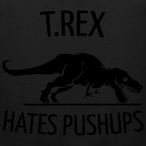 T.Rex Hates Pushups Long Sleeve Shirts - Men's Premium Tank