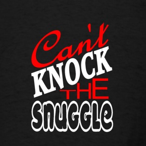 Can't Knock the Snuggle - Men's T-Shirt