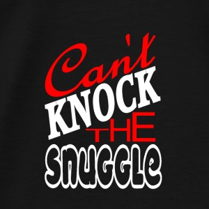 Can't Knock the Snuggle - Men's Premium T-Shirt