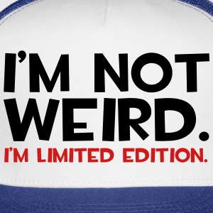 I'm Not Weird  Hoodies - Trucker Cap