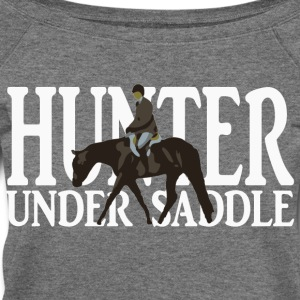 Hunter Under Saddle Women's T-Shirts - Women's Wideneck Sweatshirt