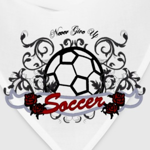 Never Give Up Soccer - Bandana