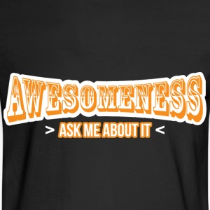 Awesomeness ask me about it - Men's Long Sleeve T-Shirt