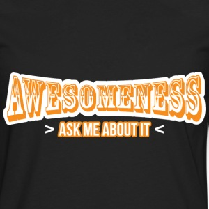 Awesomeness ask me about it - Men's Premium Long Sleeve T-Shirt