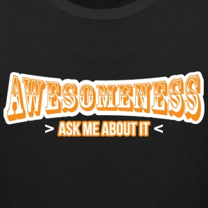 Awesomeness ask me about it - Men's Premium Tank
