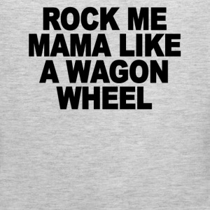 rock_me_mama_like_a_wagon_wheel - Men's Premium Tank
