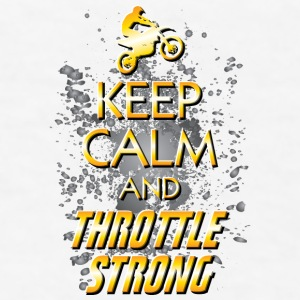 Keep Calm Throttle Strong Bottles & Mugs - Men's T-Shirt