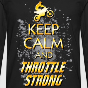 Keep Calm Throttle Strong Kids' Shirts - Men's Premium Long Sleeve T-Shirt