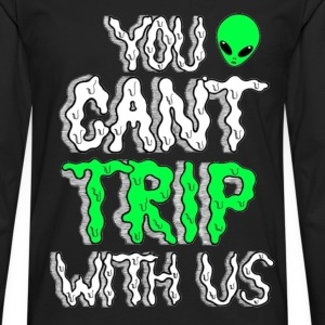You Can't Trip With Us Tee - Men's Premium Long Sleeve T-Shirt
