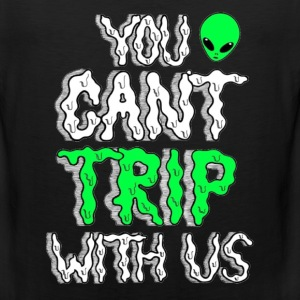 You Can't Trip With Us Tee - Men's Premium Tank