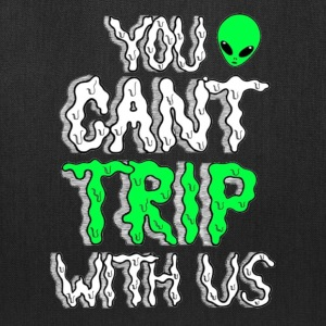 You Can't Trip With Us Tee - Tote Bag