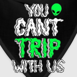 You Can't Trip With Us Hoodie - Bandana