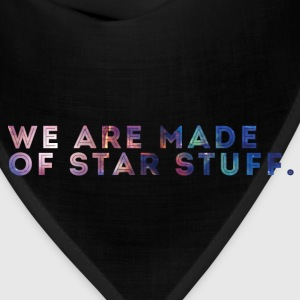 We Are Made of Star Stuff. - Bandana