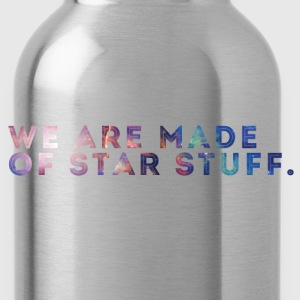 We Are Made of Star Stuff. - Water Bottle