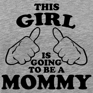 This Girl is Going to be a Mommy Hoodies - Men's Premium T-Shirt