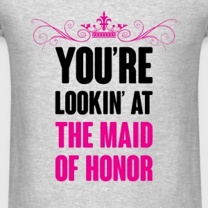 YOU ARE LOOKING AT THE MAID OF HONOR Tanks - Men's T-Shirt