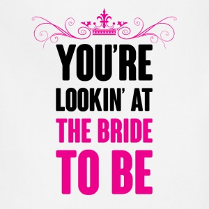 YOU ARE LOOKING AT THE BRIDE TO BE Tanks - Adjustable Apron