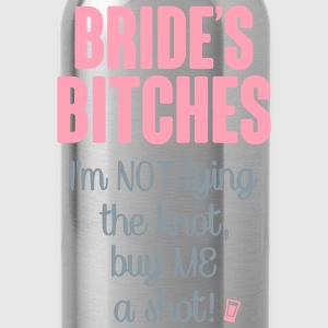BRIDE'S BITCHES Women's T-Shirts - Water Bottle