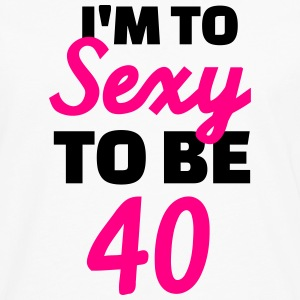 Sexy 40 Birthday T-Shirts - Men's Premium Long Sleeve T-Shirt