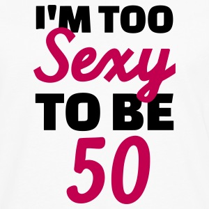 Sexy 50 Birthday T-Shirts - Men's Premium Long Sleeve T-Shirt