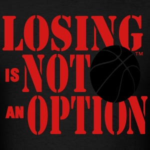 LOSING IS NOT AN OPTION BASKETBALL - Men's T-Shirt