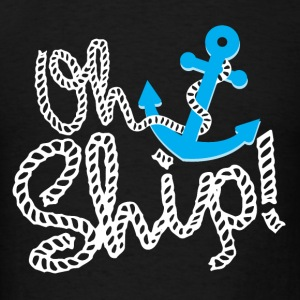 OH SHIP! - Men's T-Shirt