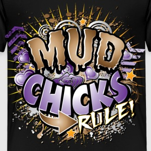 Mud Chicks Rule Kids' Shirts - Toddler Premium T-Shirt