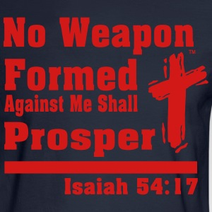 NO WEAPON FORMED AGAINST ME SHALL PROSPER - Men's Long Sleeve T-Shirt