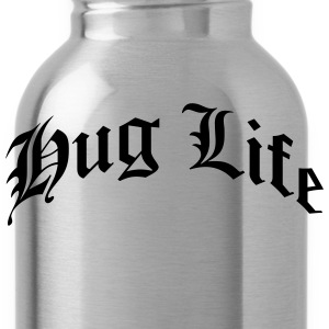 Hug Life T-Shirts - Water Bottle