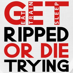 Get Ripped or Die Trying! - Bandana
