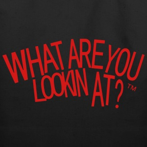 WHAT ARE YOU LOOKIN AT? - Eco-Friendly Cotton Tote