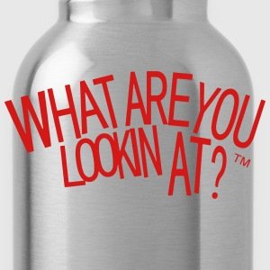 WHAT ARE YOU LOOKIN AT? - Water Bottle