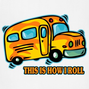 How I Roll School Bus T-Shirts - Adjustable Apron