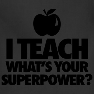 I Teach What's You Superpower? T-Shirts - Adjustable Apron