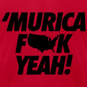 Merica Fuck Yeah! Hoodies - Men's T-Shirt by American Apparel