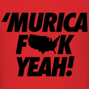 Merica Fuck Yeah! Hoodies - Men's T-Shirt