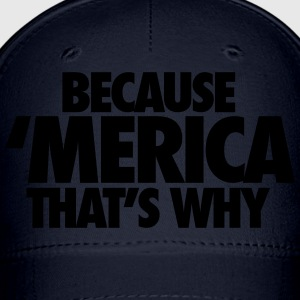 Because Merica That's Why Tanks - Baseball Cap
